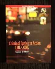 Criminal Justice in Action: The Core-- Instructor's Edition