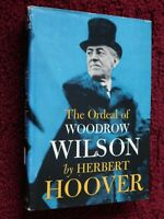 """HERBERT HOOVER signed 1958 FIRST EDITION BOOK - """"THE ORDEAL of WOODROW WILSON"""""""