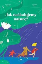 Jak naśladujemy naturę? (nasladujemy nature?)