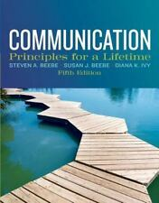 Communication: Principles for a Lifetime (5th Edition) by Beebe, Steven A., Bee