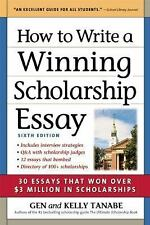 How to Write a Winning Scholarship Essay : 30 Essays That Won over $3 Million...