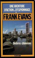 Ombres chinoises // Frank EVANS // Fleuve Noir - Espionnage // 1ère Edition