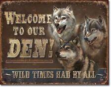 Wolf Den Welcome Wild Times By All Rustic Wall Cabin Decor Metal Tin Sign New