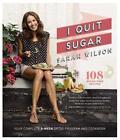 I Quit Sugar: 108 Sugar-free Recipes by Sarah Wilson (Paperback, 2013)