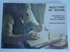 FOLK VERSE OF VICTORIA'S WESTERN DISTRICT - MEETING of SIGHS - PETER HAY 1981