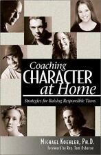Coaching Character at Home; Strategies for Raising Responsible Teens-ExLibrary