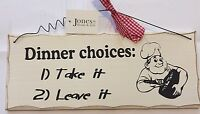 New Wooden Shabby Chic Sign/Plaque: Dinner Choices:  Take It - Leave It...