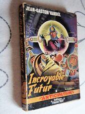 FLEUVE NOIR ANTICIPATION N° 24  INCROYABLE FUTUR  Jean-Gaston VANDEL   E.O 1953