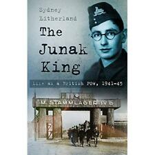 The Junak King: Life as a British POW, 1941-45 - Paperback NEW Sydney Litherla 2