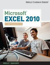 Microsoft Excel 2010 Comprehensive by Gary B Shelly