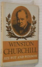 WINSTON CHURCHILL His wit and wisdom Jack House Collins Storia Biografia Guerra