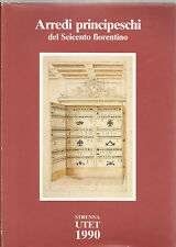 STRENNA UTET 1990_ PAOLA BAROCCHI: ARREDI PRINCIPESCHI DEL SEICENTO FIORENTINO