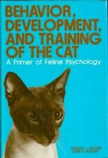 Behavior, Development, and Training of the Cat : A Primer of Feline Psychology