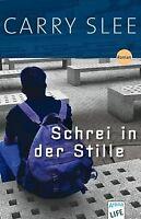 Schrei in der Stille von Carry Slee | Buch | Zustand gut