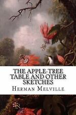 The Apple-Tree Table and Other Sketches by Herman Melville (2015, Paperback)