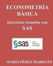 ECONOMETRIA BASICA. Ejercicios Resueltos con SAS by Mar�a Marqu�s (2013,...