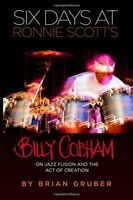 Six Days at Ronnie Scott's: Billy Cobham on Jazz Fusion and the Act of Creati…