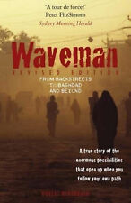 Waveman From Backstreets to Baghdad and Beyond Robert Redenbach Own Journey Life