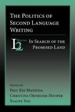 The Politics of Second Language Writing: In Search of the Promised Land (Paperba