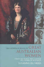 The Complete Book of Great Australian Women: Thirty-six Women Who Changed the Co