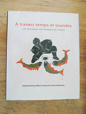 A travers temps & toundra Inuvialuits Arctique de l'Ouest Inuit Trappage 2003