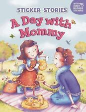 Sticker Stories: A Day with Mommy by Melanie Florian (2010, Paperback)