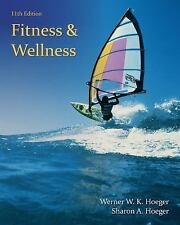 Fitness and Wellness by Wener W. K. Hoeger and Sharon A. Hoeger (2014, Paperbac…