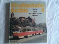 Straßenbahn Archiv 4, Raum Erfurt, Gera, Halle (Saale), Dessau, 1984