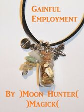 Gainful Employment© Get A Job Spell Charm Necklace Talisman Amulet Wicca