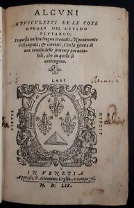 Alcuni Opuscoletti de le Cose Morali del Divino Plutarco (2 parti), Venezia 1559