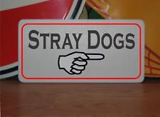 Stray Dogs with Arrow Metal Sign