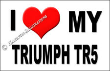 Triumph TR5 Novelty Fridge Magnet I Love My
