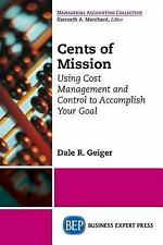 Cents of Mission : Using Cost Management and Control to Accomplish Your Goal...