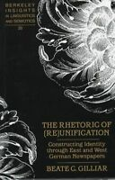 The Rhetoric of (Re)Unification. Constructing Identity Through East and West Ger