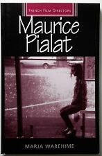 Maurice Pialat (French Film Directors) by Marja Warehime