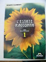 L'estate racconta. Per la Scuola elementare: 1 - Renato Clementi - Libro nuovo!