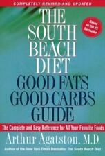 The South Beach Diet Good Fats, Good Carbs Guide : The Complete and Easy Refere…