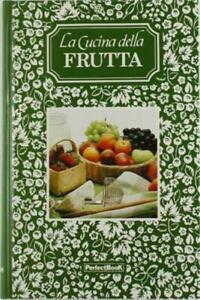 La Cucina Della Frutta Copertina Verde Perfect Book 1989