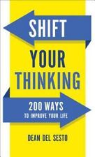 Shift Your Thinking: 200 Ways to Improve Your Life (Paperback or Softback)