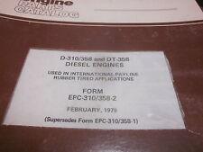 International D-310 358 DT-358 Diesel Engines Parts Manual