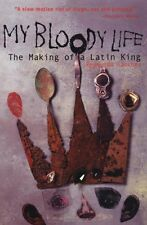 My Bloody Life: The Making of a Latin King by Reymundo Sanchez, (Paperback), Chi