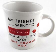 My Friends Went to Las Vegas...Crummy Mug Coffee Cup Mug Humorous Souvenir