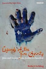 Legends of the Fire Spirits: Jinn and Genies from Arabia to Zanzibar New Paperba