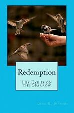 Redemption : His Eye Is on the Sparrow by Gere Johnson (2011, Paperback)