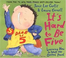 Its Hard to Be Five: Learning How to Work My Control Panel by Jamie Lee Curtis