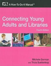 Connecting Young Adults and Libraries: A How-To-Do-It Manual, 4th Edition (How-t