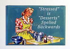 """STRESSED IS DESSERTS SPELLED BACKWARDS 2"""" x 3"""" Fridge MAGNET vintage humor funny"""