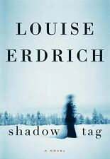 NEW - Shadow Tag: A Novel by Erdrich, Louise
