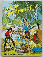 Le Camp grandeur nature ill B DUFOSSE éd Les Guides de France 1988