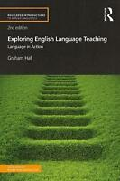 Exploring English Language Teaching. Language in Action by Hall, Graham (Univers